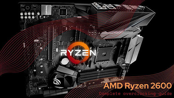 AMD Ryzen 2600 overclocking guide intro banner